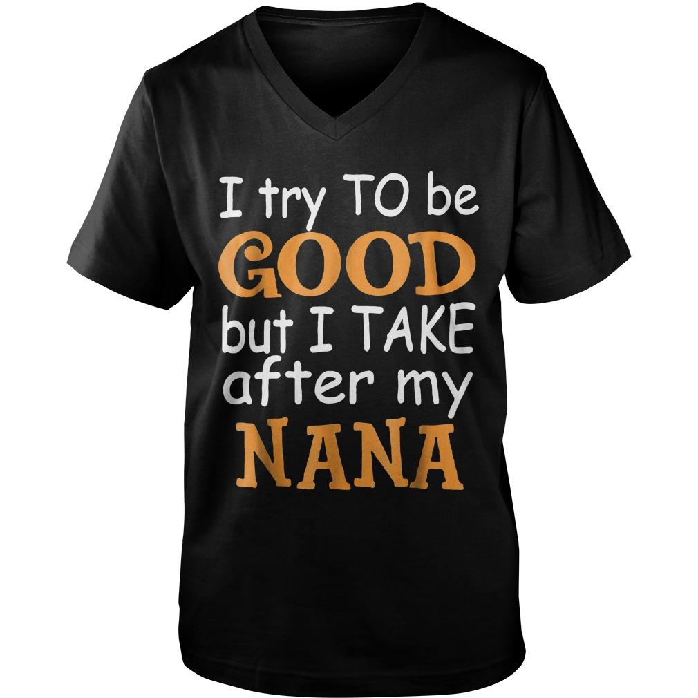 I Take After My Nana T Shirt Guys V Neck - I Take After My Nana T-Shirt