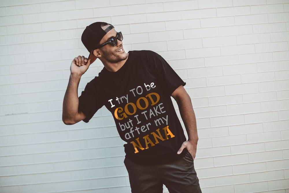 I Take After My Nana T Shirt
