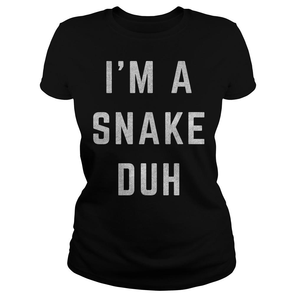I m A Snake Duh T Shirt Ladies Tee - I'm A Snake Duh T-Shirt