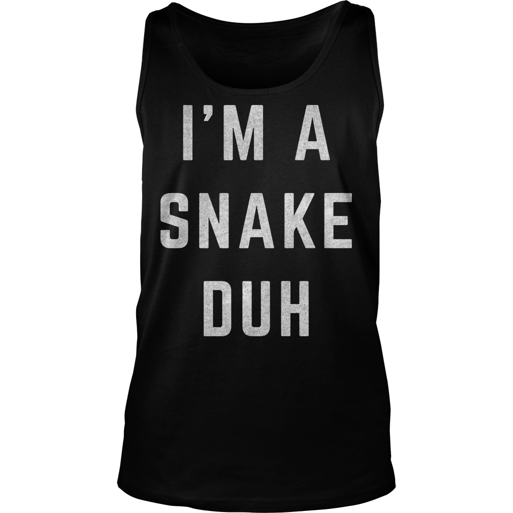 I m A Snake Duh T Shirt Unisex Tank Top - I'm A Snake Duh T-Shirt