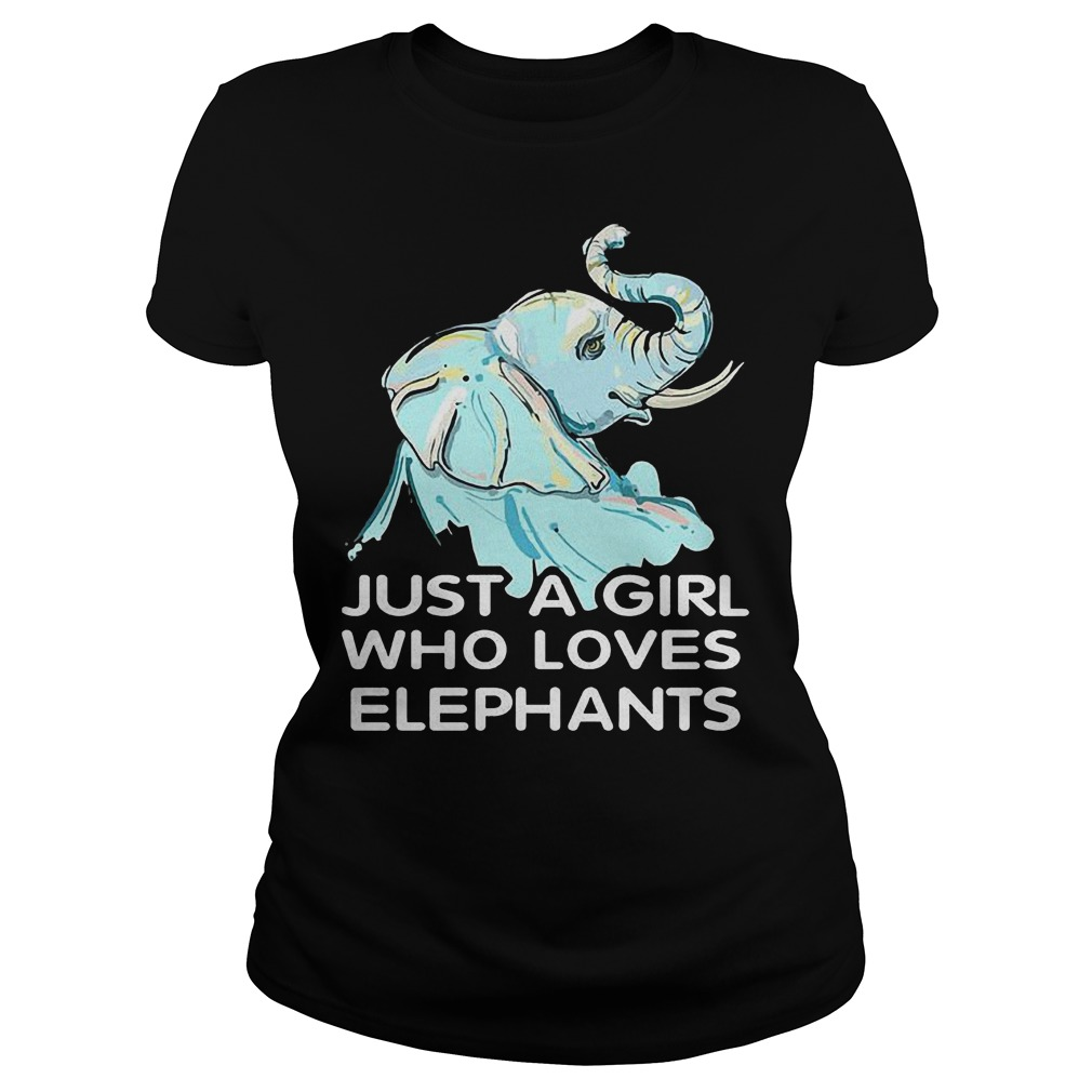 Just A Girl Who Loves Elephants T Shirt Ladies Tee - Just A Girl Who Loves Elephants T-Shirt