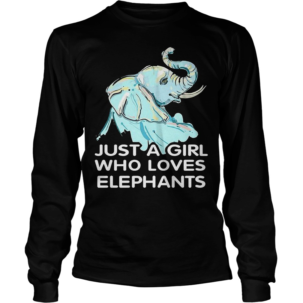 Just A Girl Who Loves Elephants T Shirt Unisex Longsleeve Tee - Just A Girl Who Loves Elephants T-Shirt