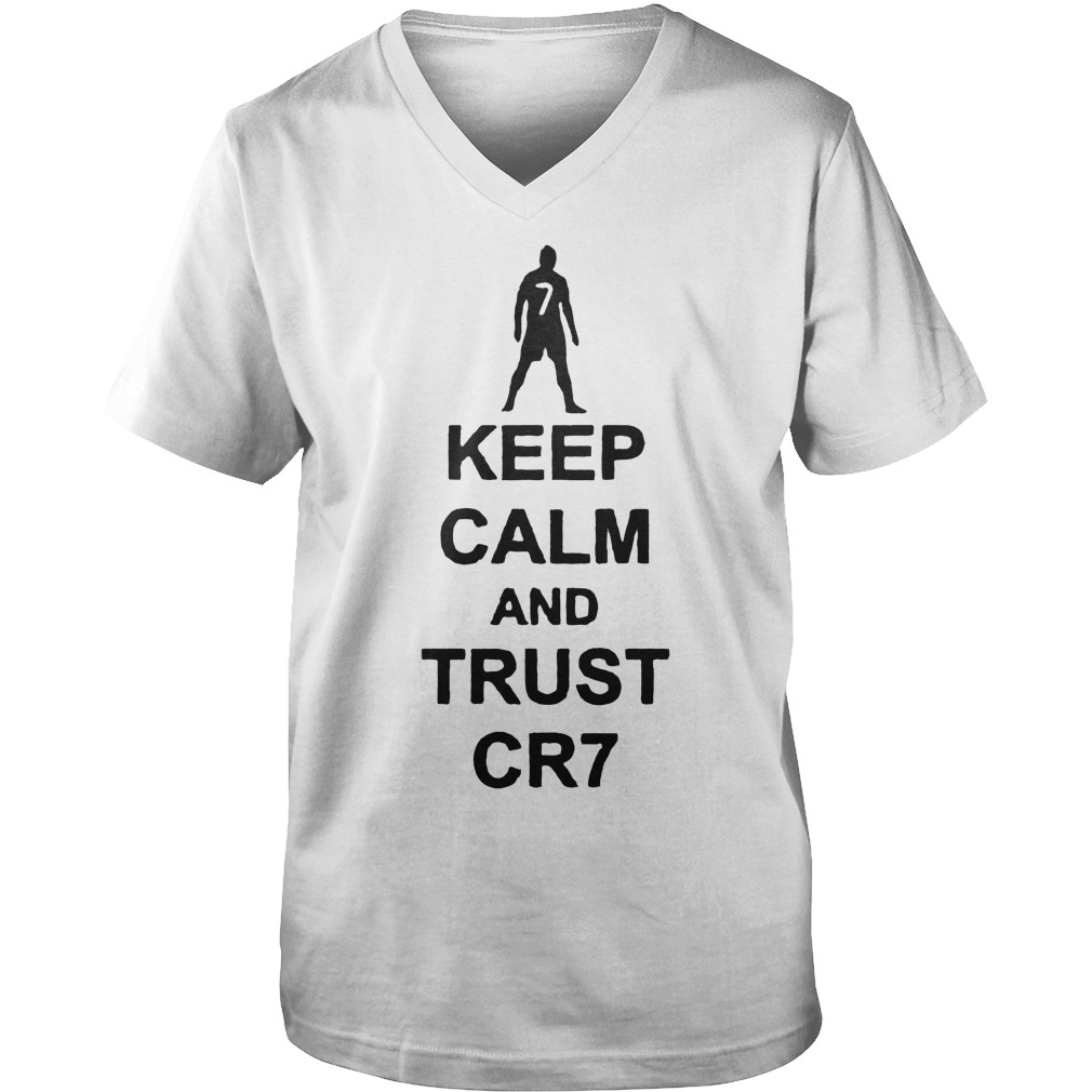 Keep Calm And Trust Cr7 T Shirt Guys V Neck - Keep Calm And Trust Cr7 T-Shirt
