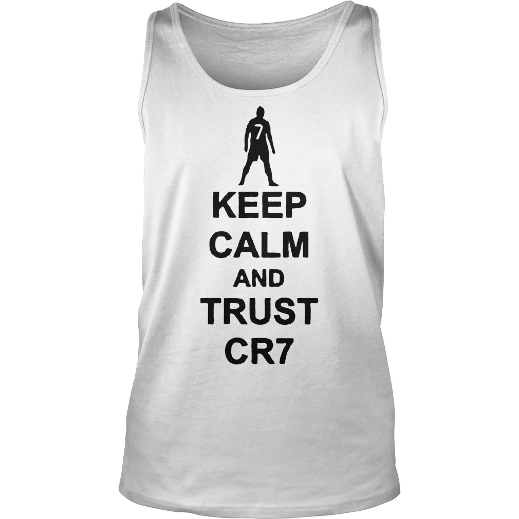 Keep Calm And Trust Cr7 T Shirt Unisex Tank Top - Keep Calm And Trust Cr7 T-Shirt
