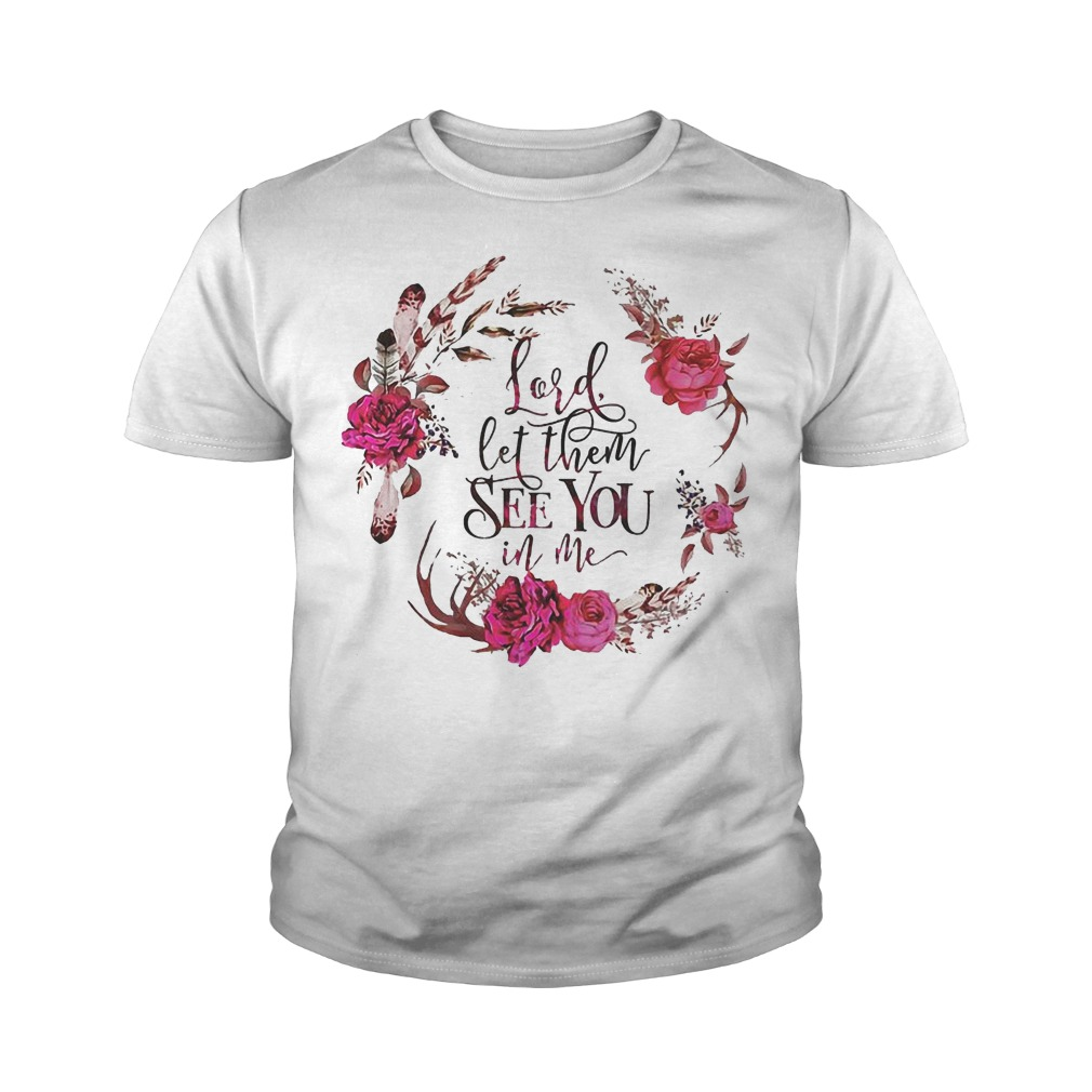 Lord Let Them See You In Me With Magic Flower T Shirt Youth Tee - Lord Let Them See You In Me With Magic Flower T-Shirt