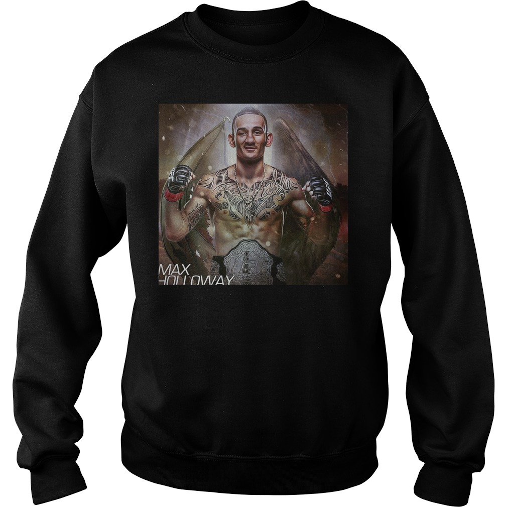 Max Holloway Ufc Fighter The Best Is Blessed T Shirt Sweat Shirt - Max Holloway Ufc Fighter The Best Is Blessed T-Shirt