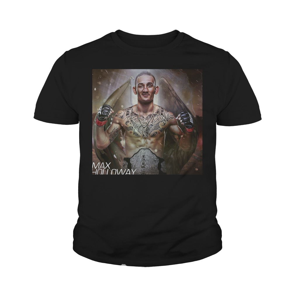 Max Holloway Ufc Fighter The Best Is Blessed T Shirt Youth Tee - Max Holloway Ufc Fighter The Best Is Blessed T-Shirt