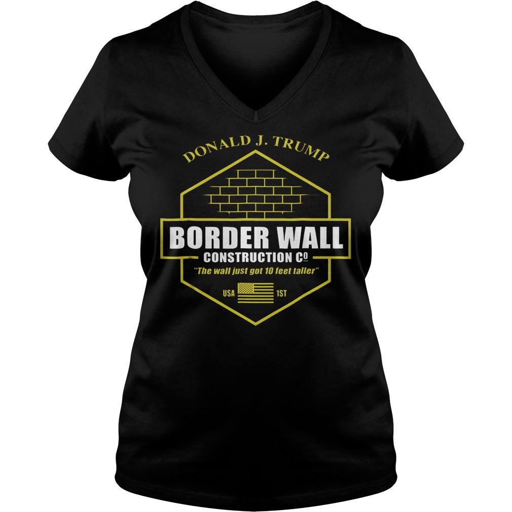 Official Trump Border Wall Construction Company T Shirt Ladies V Neck - Official Trump Border Wall Construction Company T-Shirt