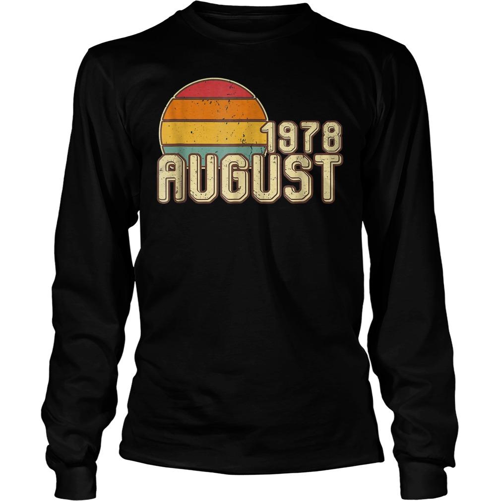 Premium Vintage August 1978 40th Birthday T Shirt Longsleeve Tee Unisex - Premium Vintage August 1978 - 40th Birthday T-Shirt