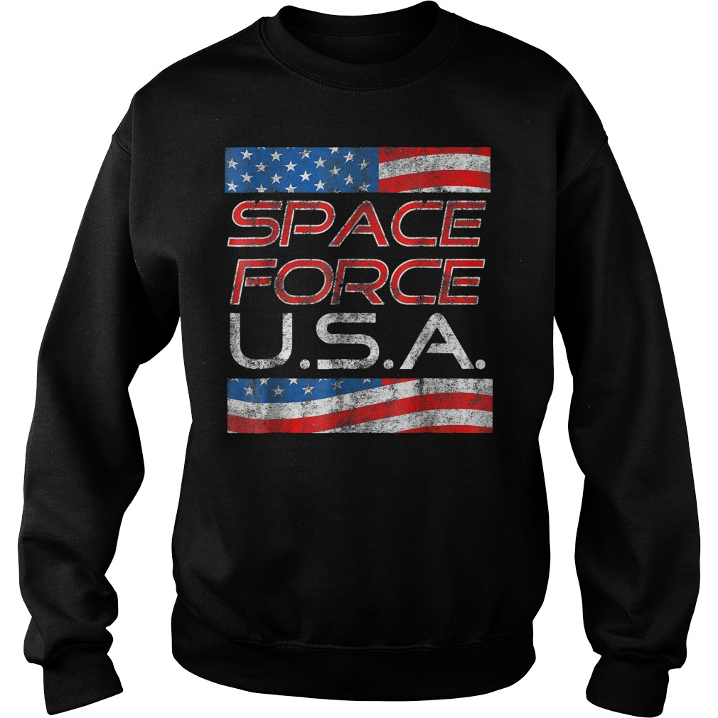 Space Force Vintage USA Trump Military Patriotic 2020 Sweat Shirt - Space Force Vintage USA Trump Military Patriotic 2020 T-Shirt