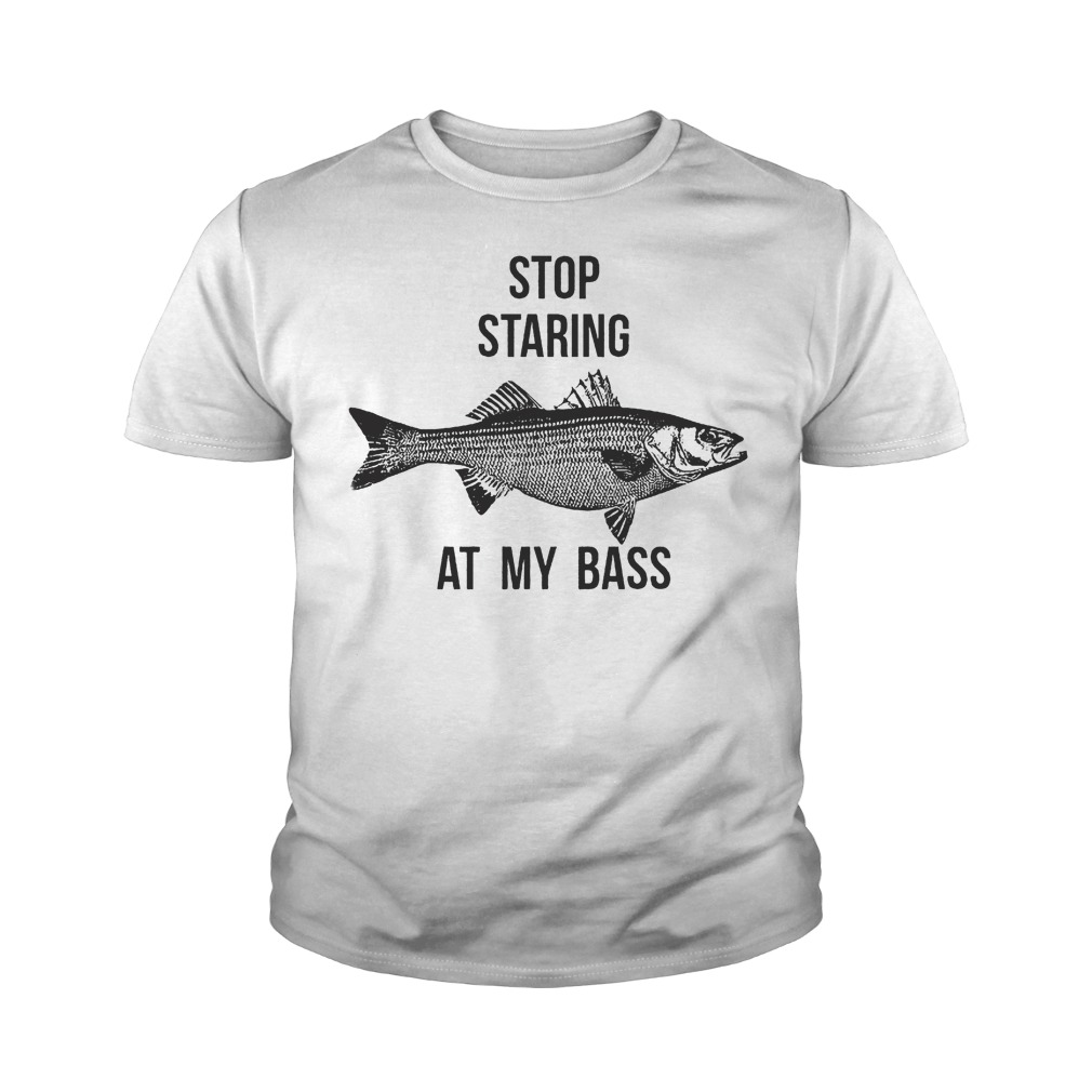 Stop Staring At My Bass T Shirt Youth Tee - Stop Staring At My Bass T-Shirt