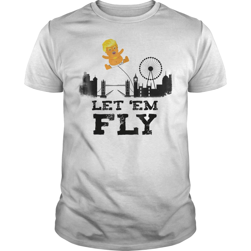 Trump Baby Blimp Flying Over London Let em Fly T Shirt Classic Guys Unisex Tee - Trump Baby Blimp Flying Over London Let 'em Fly T-Shirt