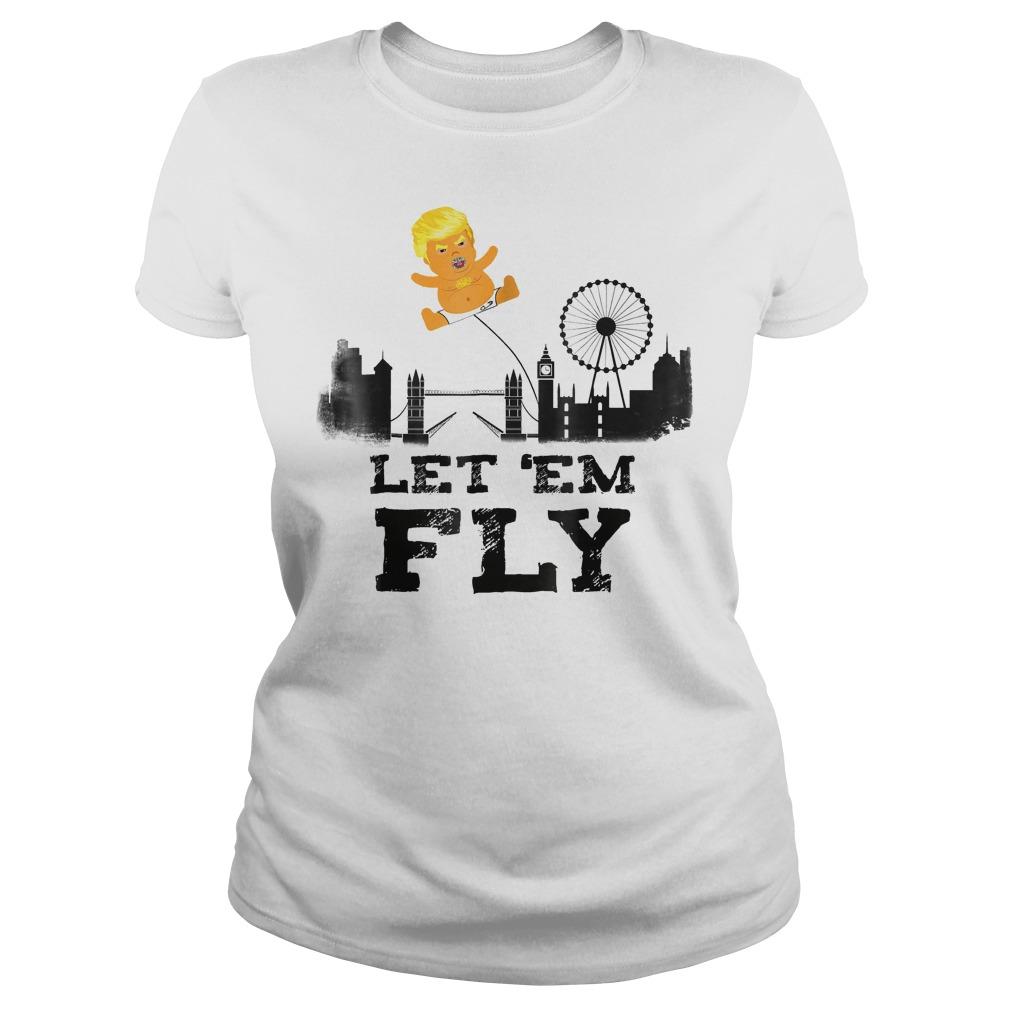 Trump Baby Blimp Flying Over London Let em Fly T Shirt Classic Ladies Tee - Trump Baby Blimp Flying Over London Let 'em Fly T-Shirt
