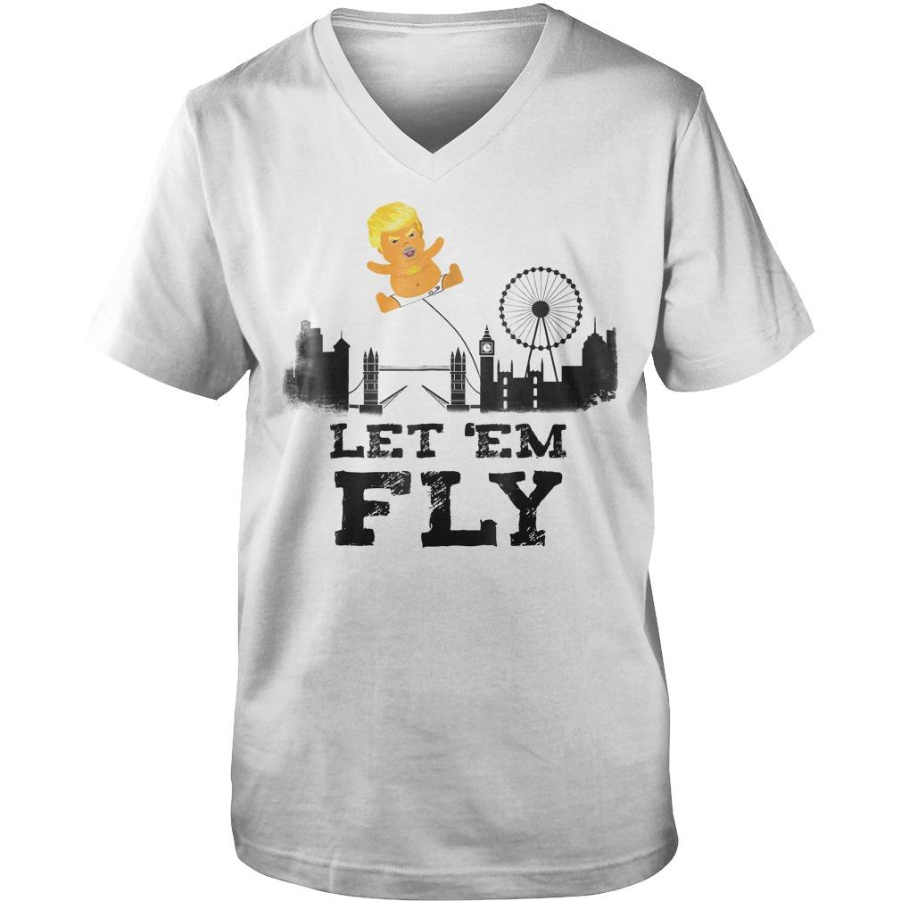 Trump Baby Blimp Flying Over London Let em Fly T Shirt Guys V Neck - Trump Baby Blimp Flying Over London Let 'em Fly T-Shirt
