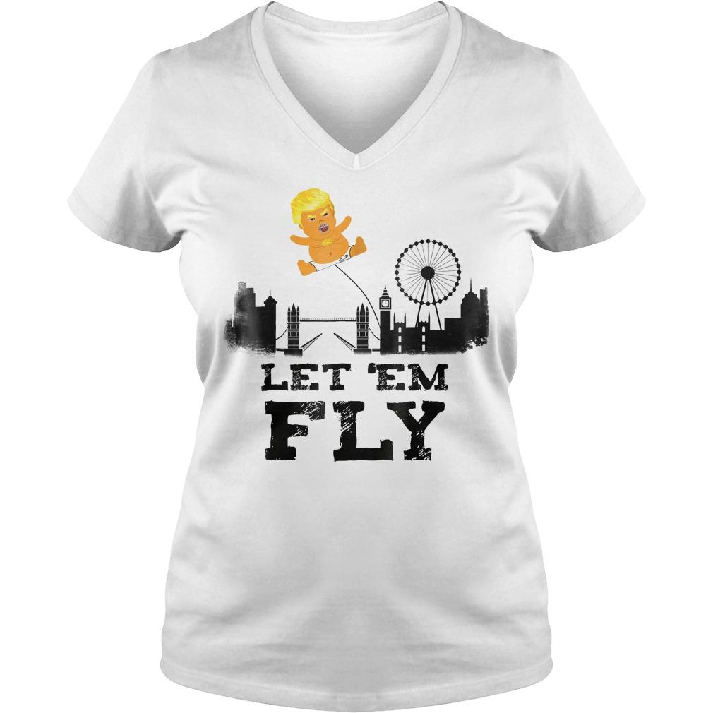 Trump Baby Blimp Flying Over London Let em Fly T Shirt Ladies V Neck - Trump Baby Blimp Flying Over London Let 'em Fly T-Shirt