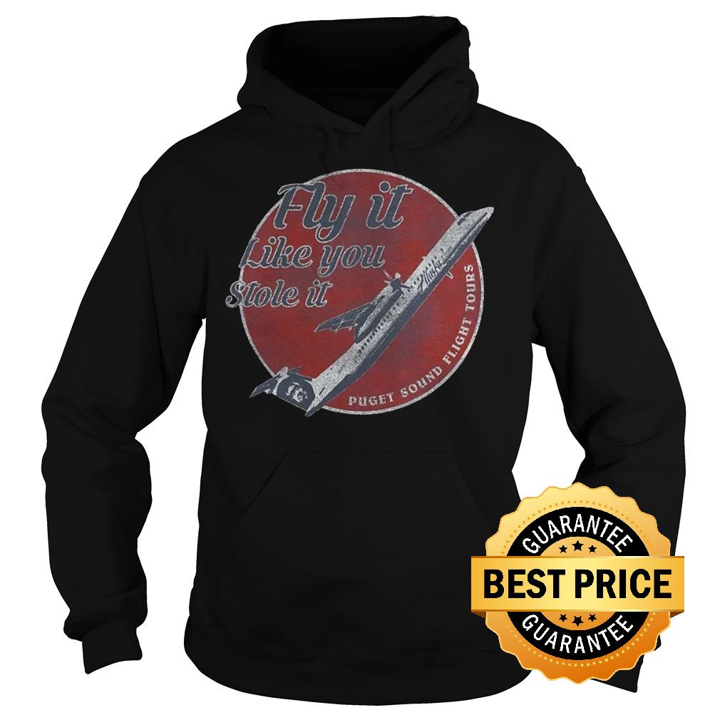 Best Price Fly It Like You Stole It Shirt Hoodie - Best Price Fly It Like You Stole It Shirt