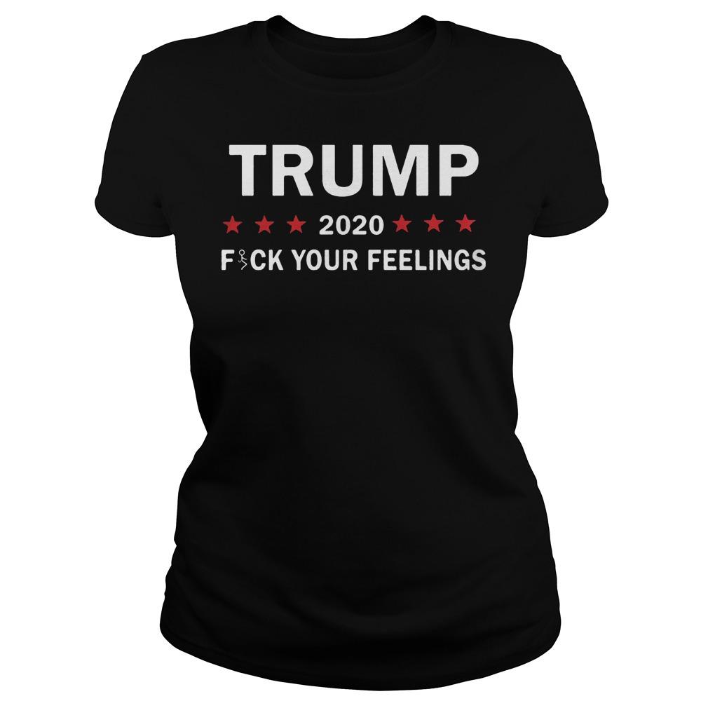 Best Price Trump 2020 Fuck Your Feelings T Shirt Classic Ladies Tee - Best Price Trump 2020 Fuck Your Feelings T-Shirt