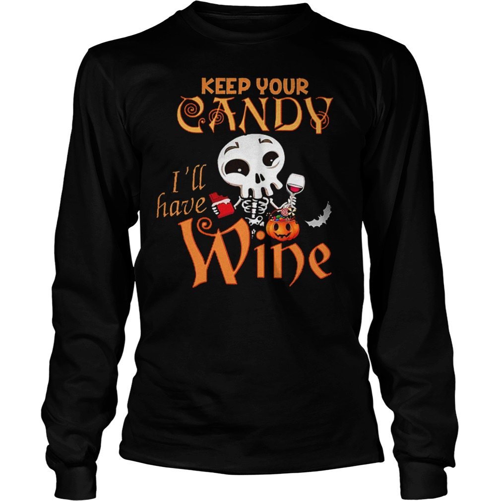 Keep your candy I ll have wine shirt Longsleeve Tee Unisex - Keep your candy I'll have wine shirt