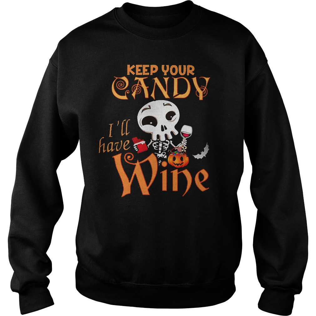 Keep your candy I ll have wine shirt Sweatshirt Unisex - Keep your candy I'll have wine shirt