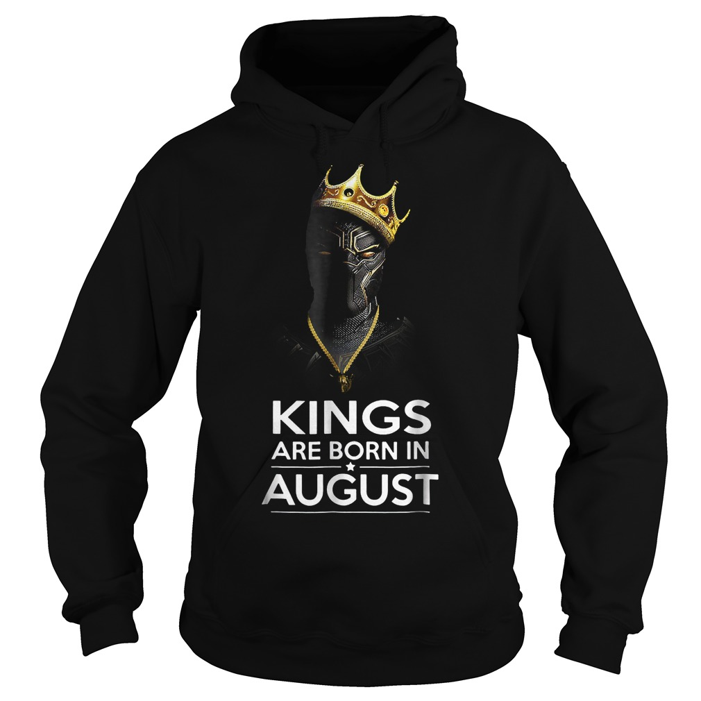 Official Black Panther Kings Are Born August Shirt Hoodie - Official Black Panther Kings Are Born August Shirt