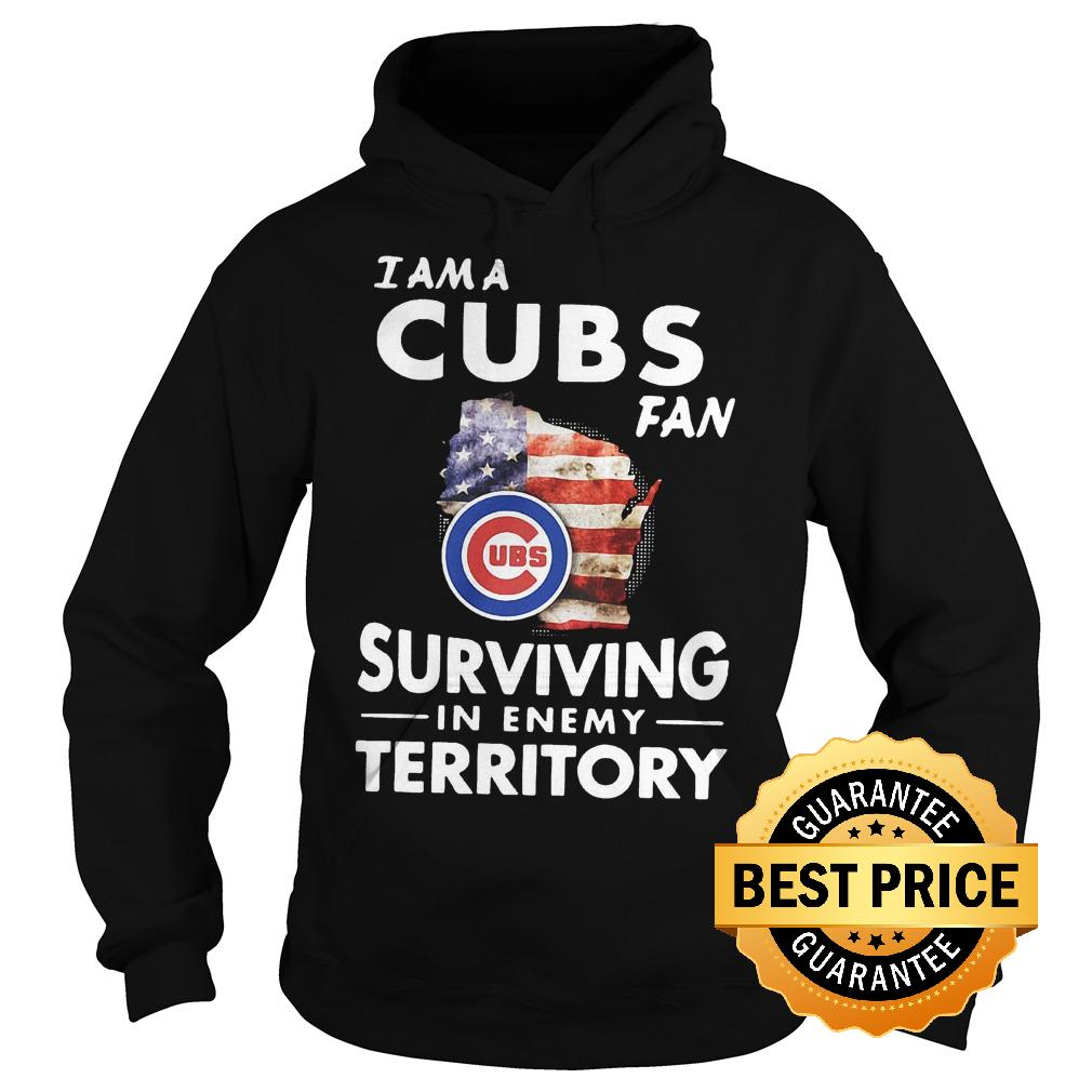 Official I am a Cubs fan surviving in enemy territory shirt Hoodie - Official I am a Cubs fan surviving in enemy territory shirt