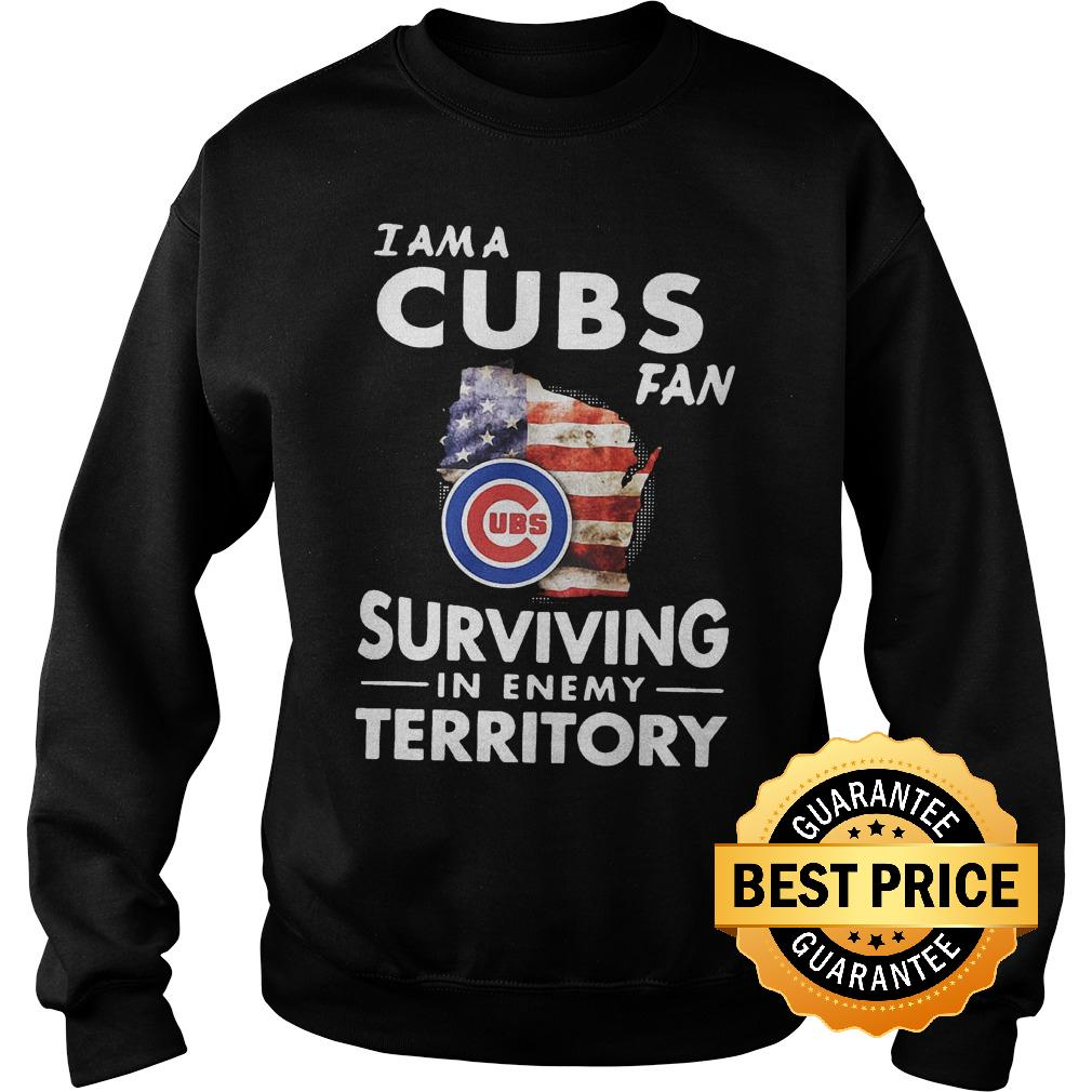 Official I am a Cubs fan surviving in enemy territory shirt Sweatshirt Unisex - Official I am a Cubs fan surviving in enemy territory shirt