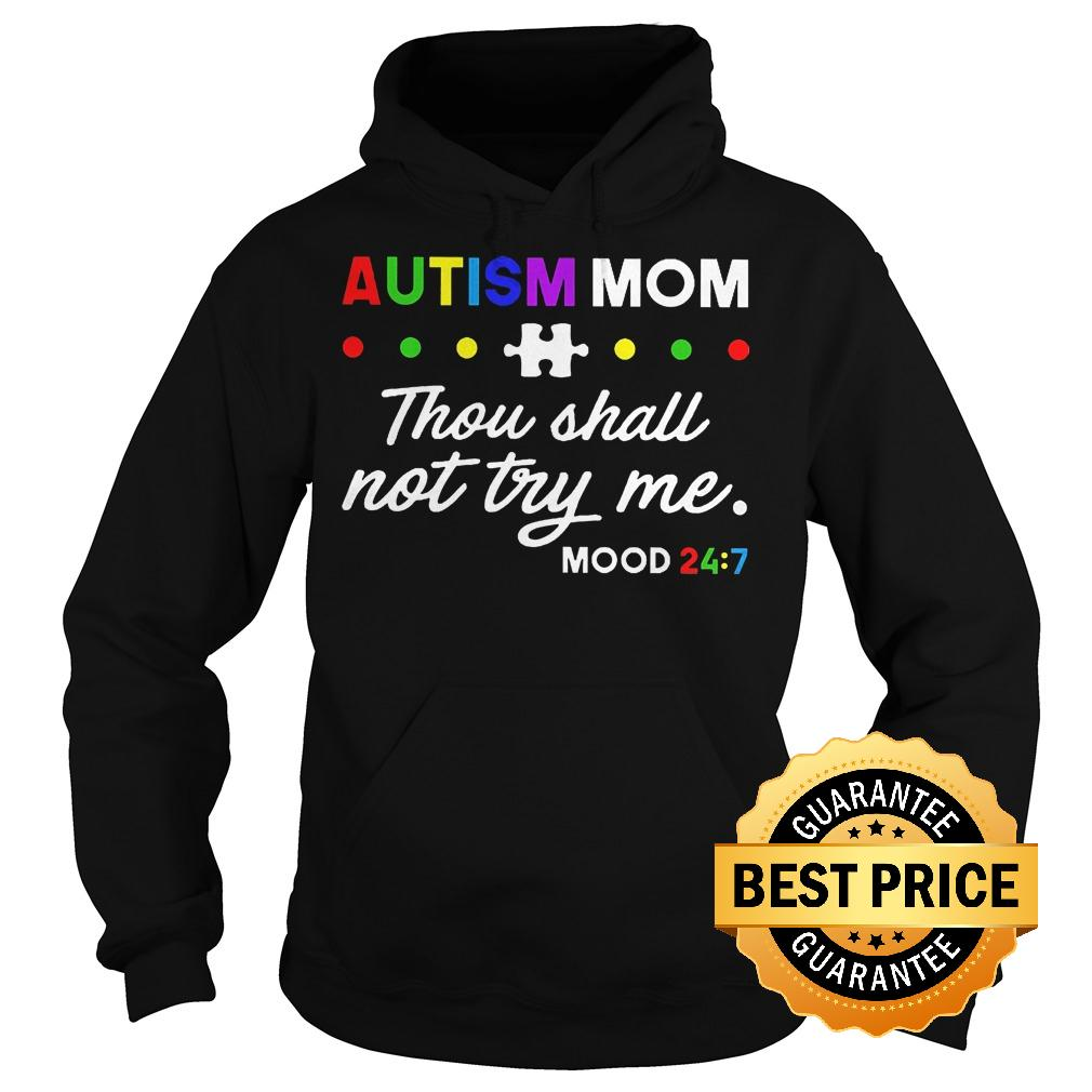 Original Autism mom thou shall not try me shirt Hoodie - Original Autism mom thou shall not try me shirt