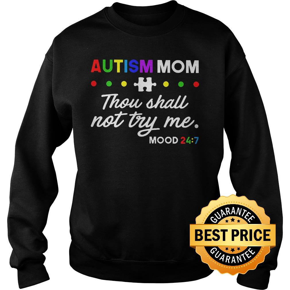 Original Autism mom thou shall not try me shirt Sweatshirt Unisex - Original Autism mom thou shall not try me shirt