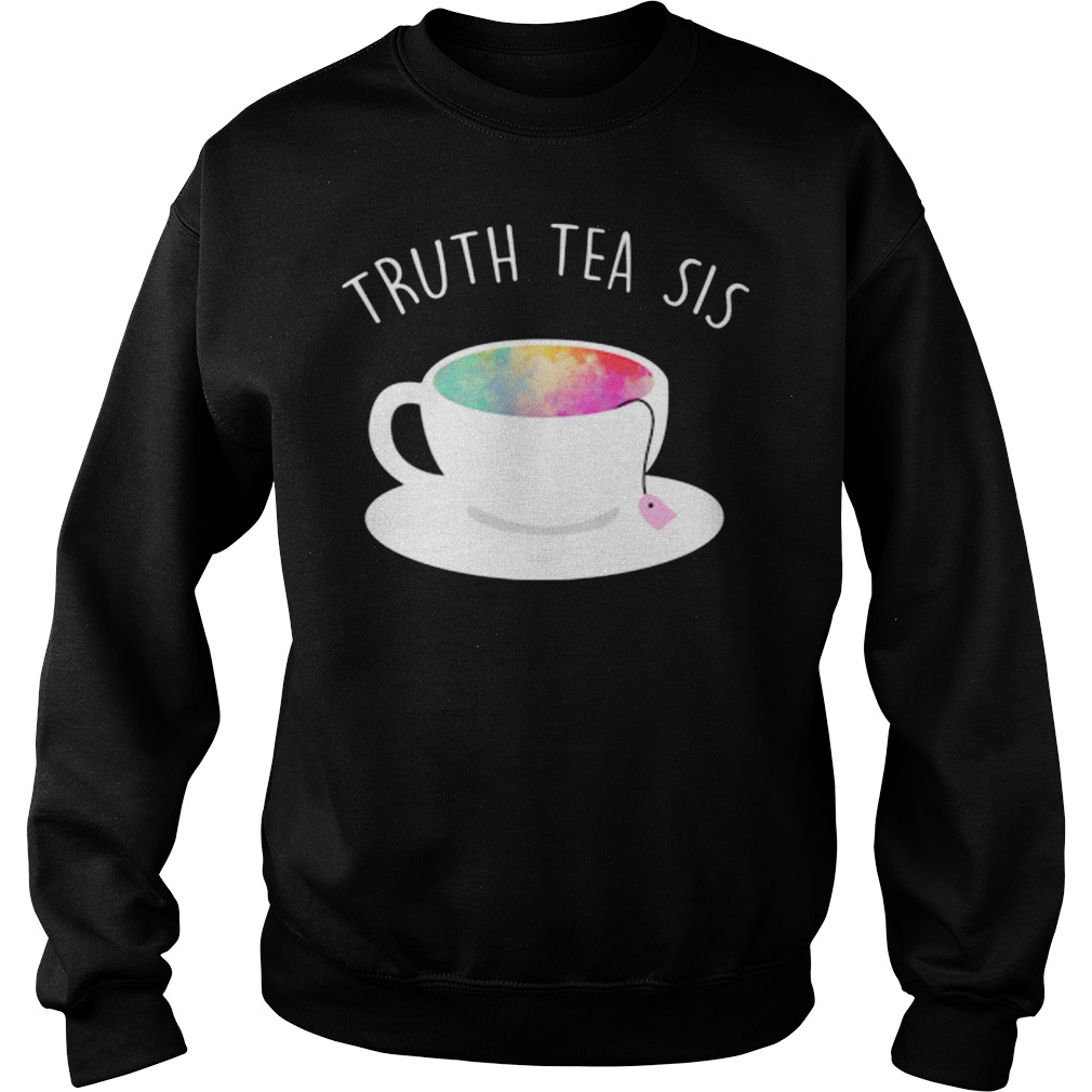 Original Ryland Adams Truth Tea Sis shirt Sweatshirt Unisex 1 - Original Ryland Adams Truth Tea Sis shirt
