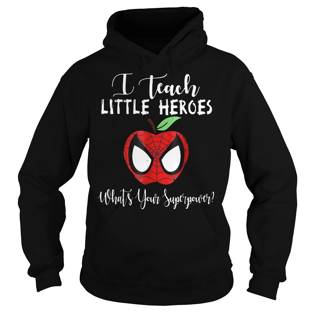 Original Spiderman Apple I Teach Little Heroes Whats Yours Superpower shirt