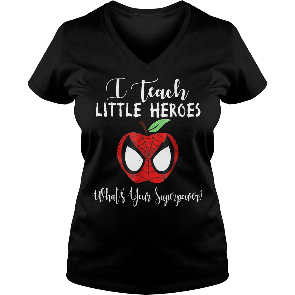 Original Spiderman Apple I Teach Little Heroes Whats Yours Superpower shirt Ladies V Neck - Original Spiderman Apple I Teach Little Heroes Whats Yours Superpower shirt