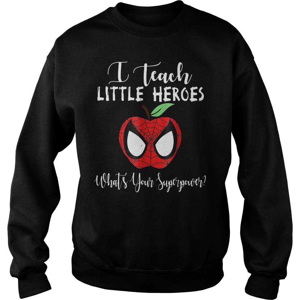 Original Spiderman Apple I Teach Little Heroes Whats Yours Superpower shirt Sweatshirt Unisex - Original Spiderman Apple I Teach Little Heroes Whats Yours Superpower shirt