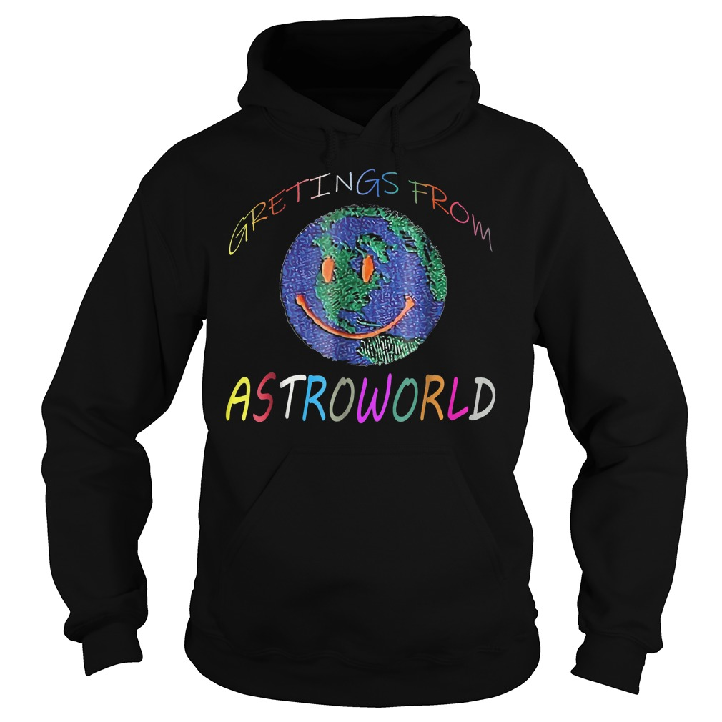 Original The Earth Greeting From Astroworld Shirt Hoodie - Original The Earth Greeting From Astroworld Shirt