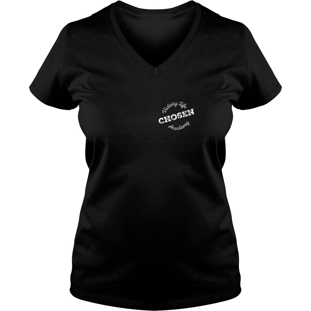 Original Victory Life Chosen Academy Shirt Ladies V Neck - Original Victory Life Chosen Academy Shirt