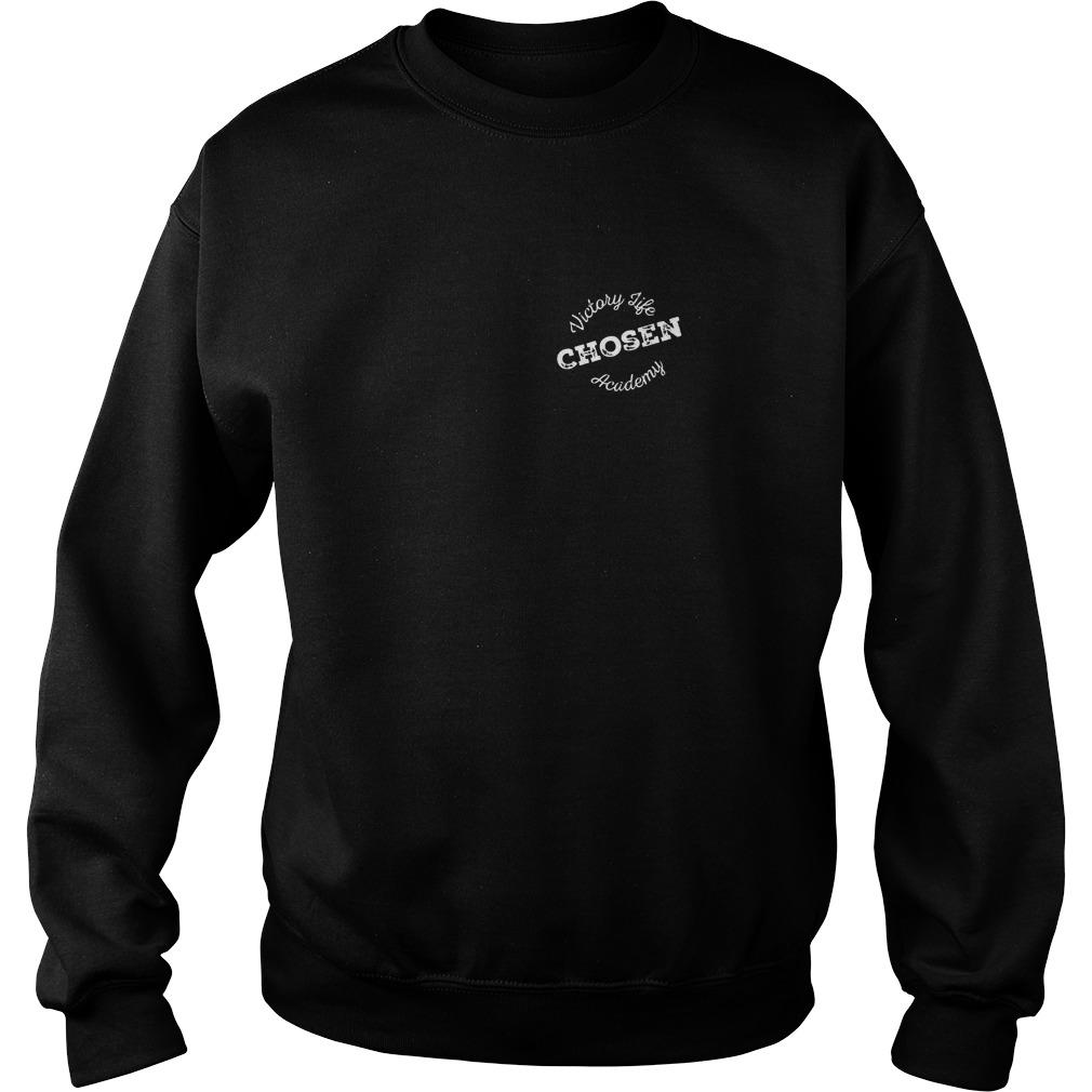 Original Victory Life Chosen Academy Shirt Sweatshirt Unisex - Original Victory Life Chosen Academy Shirt