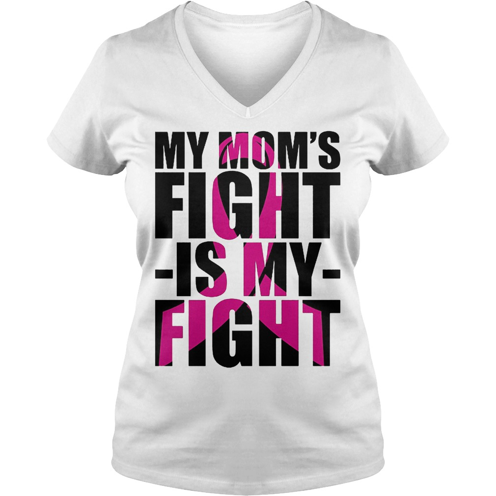 Premium Cancer Ribbon Day My Mom s Fight Is My Fight Shirt Ladies V Neck - Premium Cancer Ribbon Day My Mom's Fight Is My Fight Shirt