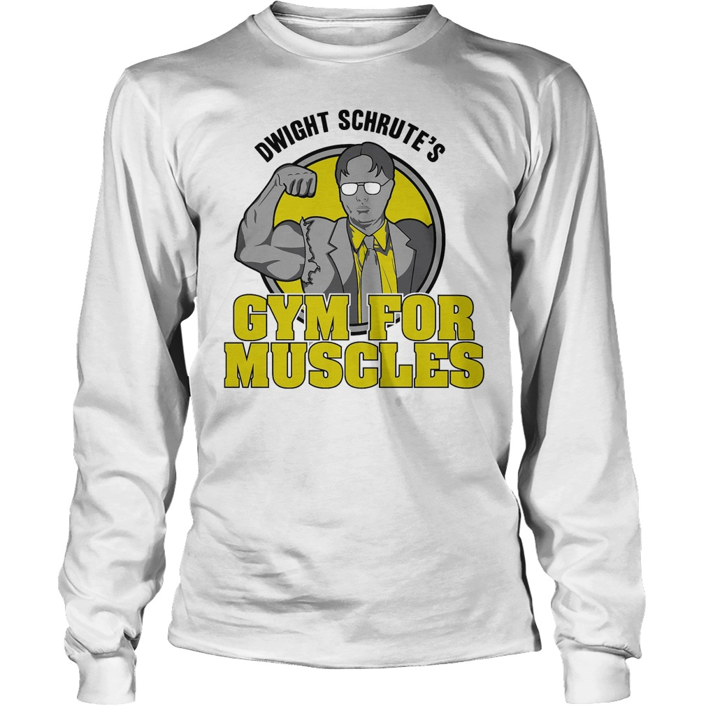 Dwight Schrute s Gym for Muscles shirt Longsleeve Tee Unisex - Dwight Schrute's Gym for Muscles shirt