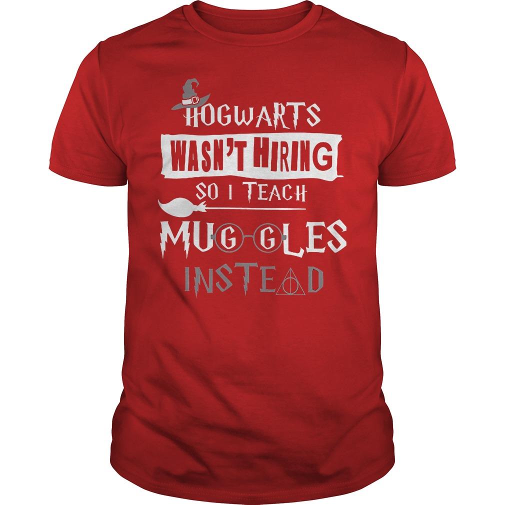 Halloween hogwarts wasn't hiring so i teach muggles instead shirt
