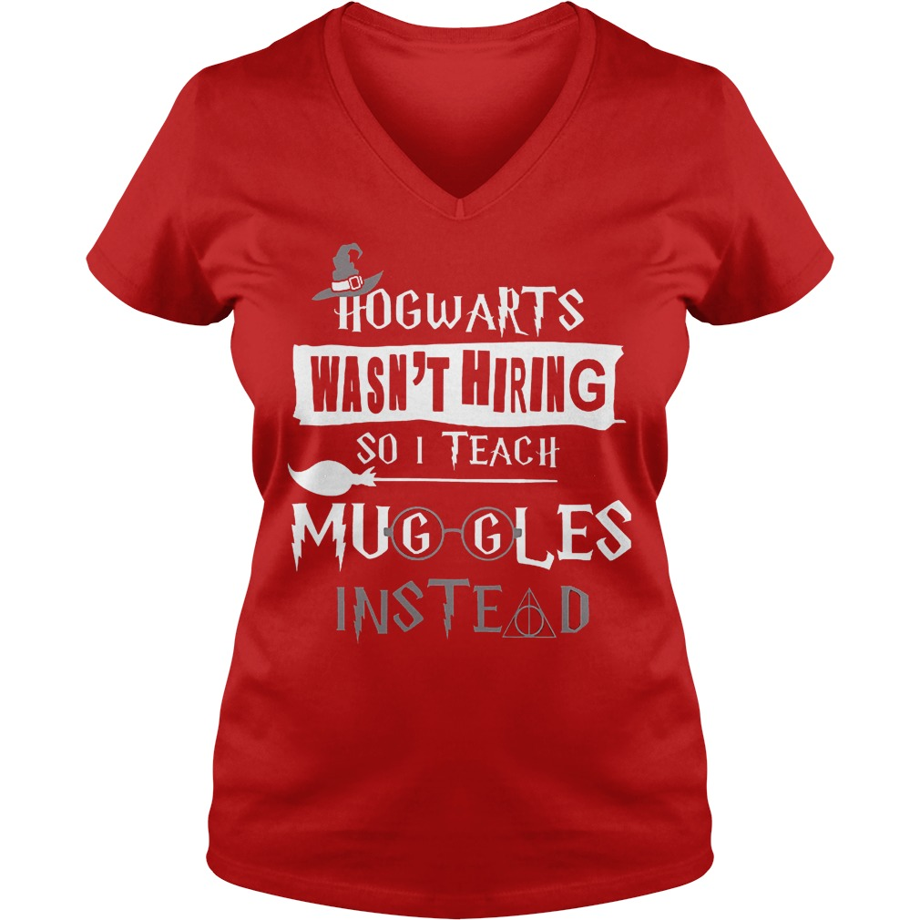 Halloween hogwarts wasn t hiring so i teach muggles instead shirt Ladies V Neck - Halloween hogwarts wasn't hiring so i teach muggles instead shirt