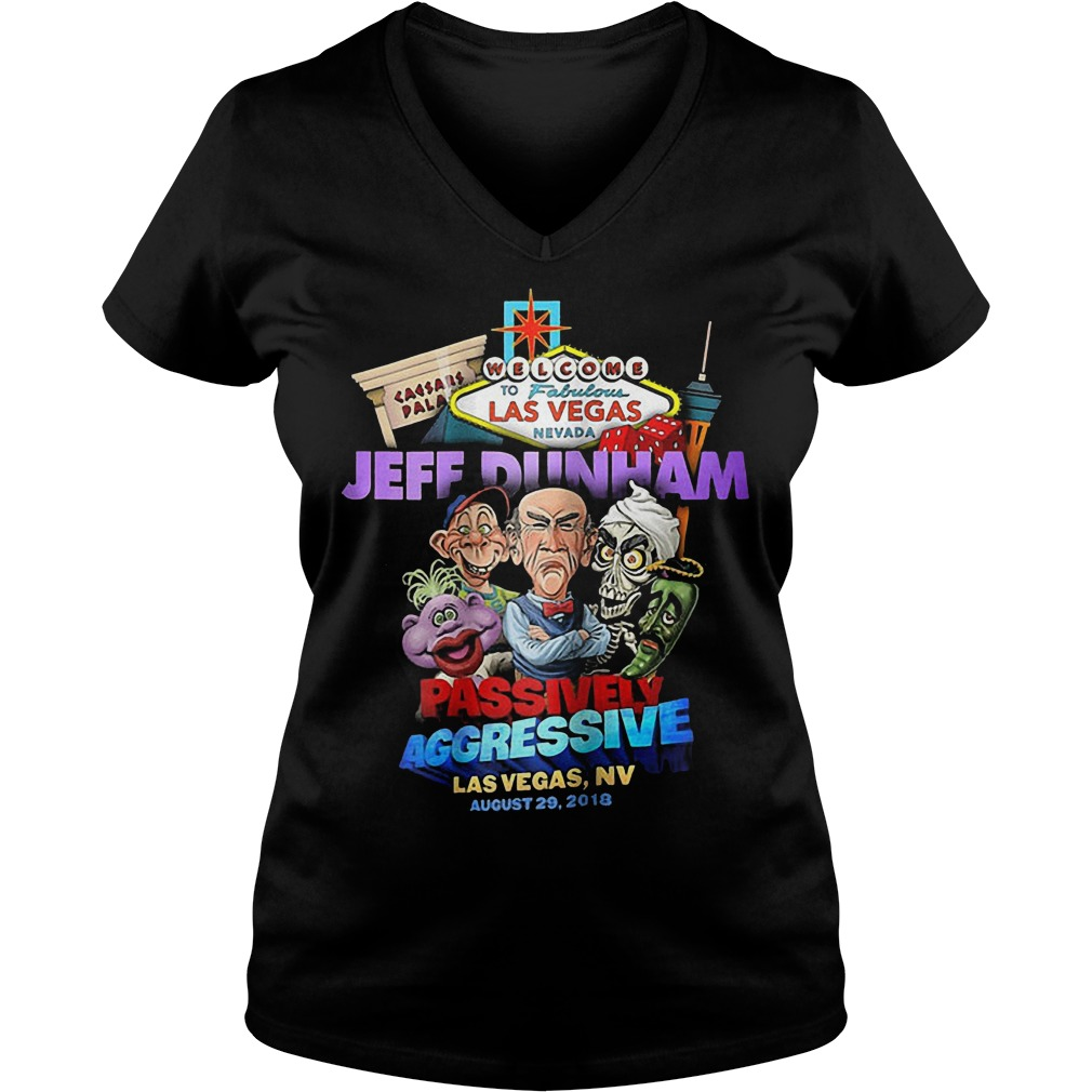 Las Vegas Nevada Jeff Dunham passively aggressive Shirt Ladies V Neck - Las Vegas Nevada Jeff Dunham passively aggressive Shirt