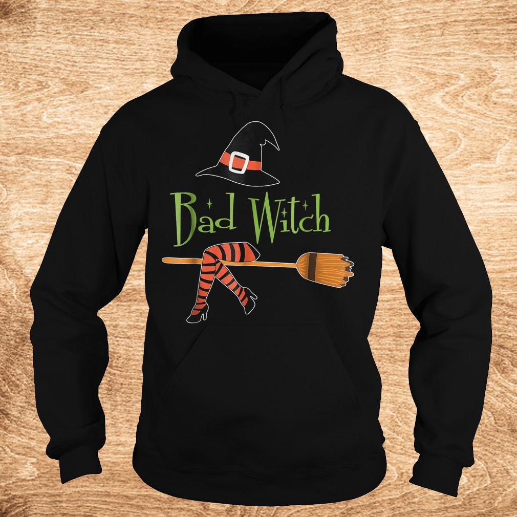Bad witch halloween shirt Hoodie - Bad witch halloween shirt