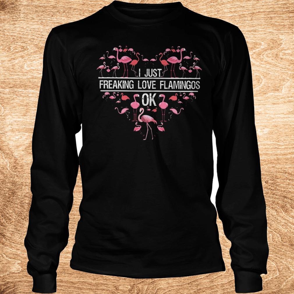 Best Price I just freaking love flamingos ok shirt Longsleeve Tee Unisex - Best Price I just freaking love flamingos ok shirt