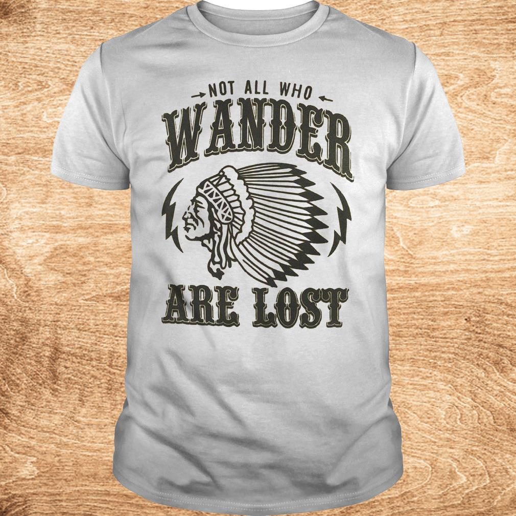Best Price Not all who wander are lost Shirt