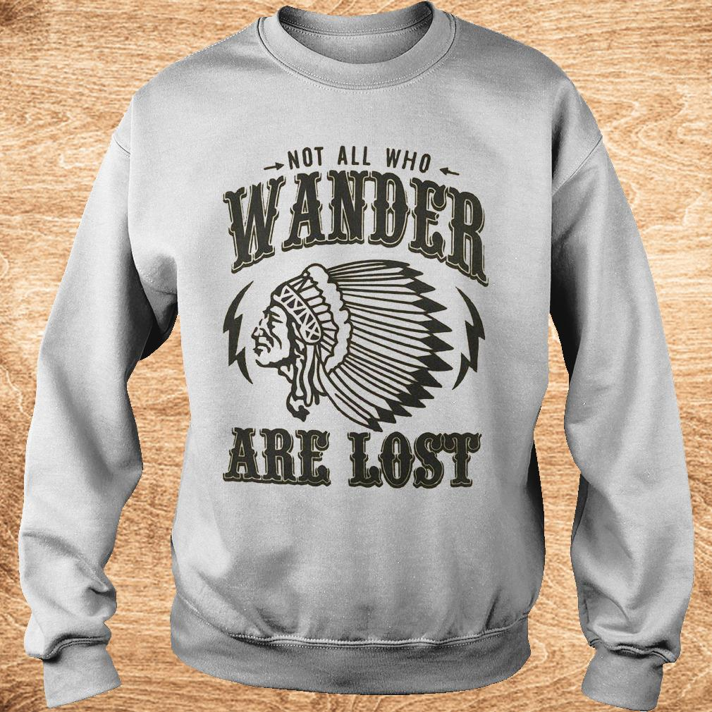 Best Price Not all who wander are lost Shirt Sweatshirt Unisex - Best Price Not all who wander are lost Shirt