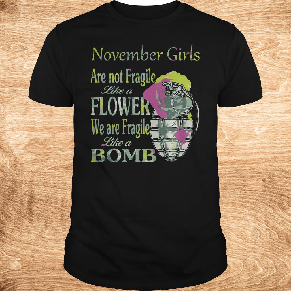 Best price November girls are not Fragile like a flower We are Fragile like a bomb shirt Classic Guys Unisex Tee - Best price November girls are not Fragile like a flower We are Fragile like a bomb shirt