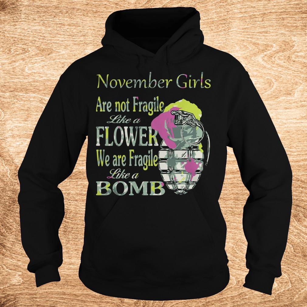Best price November girls are not Fragile like a flower We are Fragile like a bomb shirt Hoodie - Best price November girls are not Fragile like a flower We are Fragile like a bomb shirt