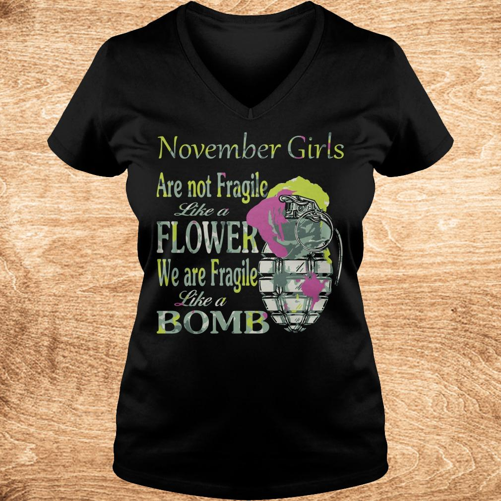 Best price November girls are not Fragile like a flower We are Fragile like a bomb shirt Ladies V Neck - Best price November girls are not Fragile like a flower We are Fragile like a bomb shirt