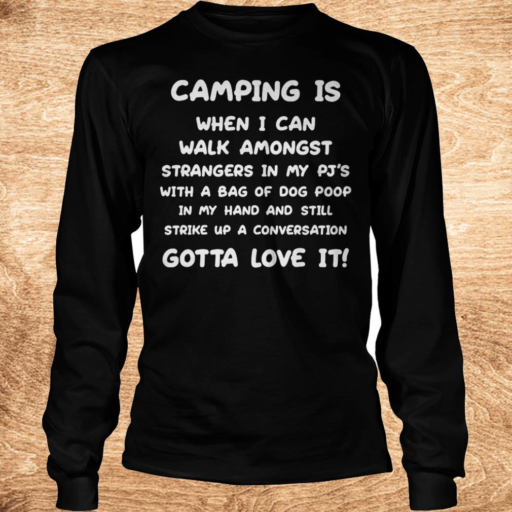 Camping is when i can walk amongst strangers in my pj s with a bag Shirt Longsleeve Tee Unisex - Camping is when i can walk amongst strangers in my pj's with a bag Shirt