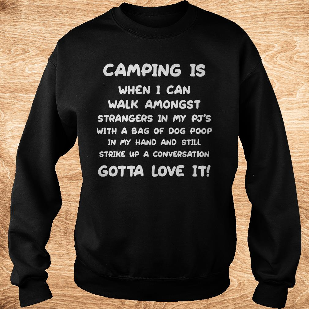 Camping is when i can walk amongst strangers in my pj s with a bag Shirt Sweatshirt Unisex - Camping is when i can walk amongst strangers in my pj's with a bag Shirt