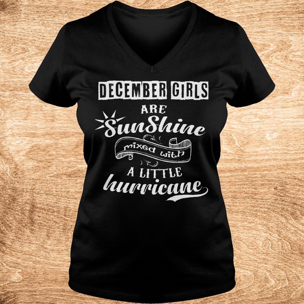 December girls are sunshine mixed with a little hurricane shirt Ladies V Neck - December girls are sunshine mixed with a little hurricane shirt